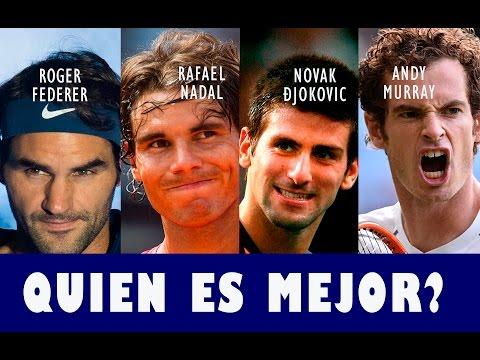 Roger Federer vs Rafael Nadal vs Novak Djokovic vs Andy Murray // Quien es mejor? tenistas