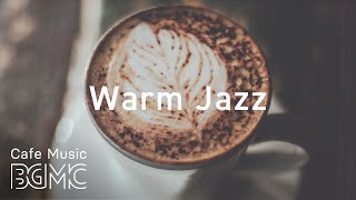Warm Jazz - Chill Out Cafe Jazz \u0026 Bossa Nova Music - Sweet Cafe Music