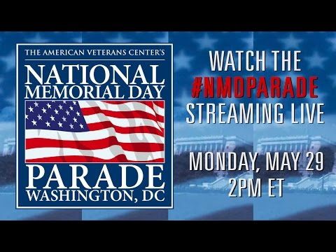 The 2017 National Memorial Day Parade - Live Stream