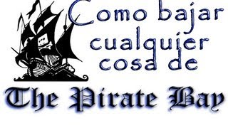 Como descargar GRATIS de The pirate bay FACILÍCIMO