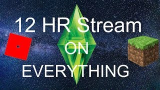 Roblox, Sims, and Minecraft OH MY | 12HR LIVESTREAM!!! #1