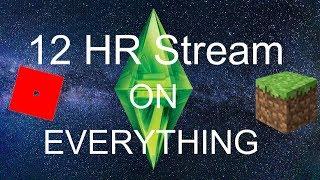 Roblox, Sims, et Minecraft OH MY (fr) 12HR LIVESTREAM!!! #1