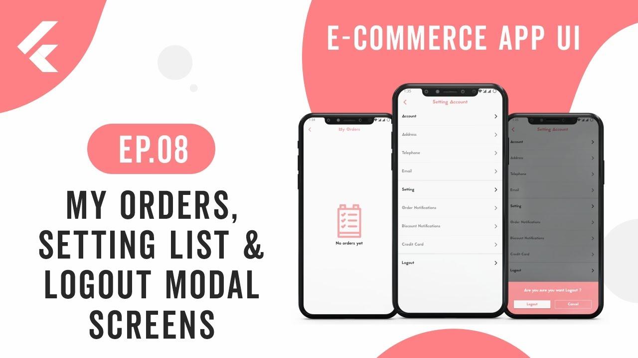 Flutter App UI   E-Commerce App   EP.08 MyOrders, Setting List, Logout Modal Screens   Speed Code