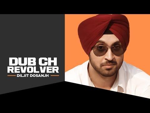 """Dub Ch Revolver Diljit"" (Full Song) | Diljit Dosanjh | New Punjabi Songs"