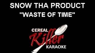 CKK - Snow Tha Product - Waste of Time (Karaoke)