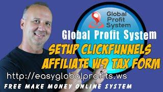 Setup ClickFunnels Affiliate W9 Tax Form - Commission Based System - Global Profit System