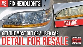 RESALE DETAIL: Making The Most Of A CHEAP Car! | Headlight Restoration | MORGAN LEARNS DETAILING