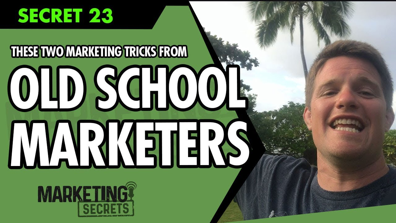 Secret #23: Two Marketing Tricks From Some Old School Marketers