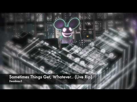 Deadmau5 - Sometimes Things Get, Whatever... Live HD