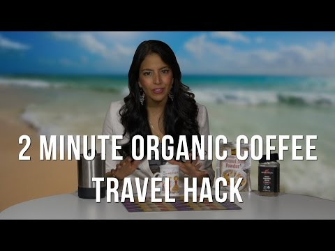 2 Minute Travel Hack - Organic Coffee Anytime Anywhere!
