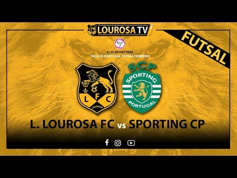 LOUROSA x SPORTING | 4ª Eliminatória Taça de Portugal - Futsal Feminino