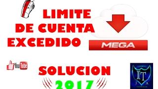 Limite De Cuenta Excedido MEGA Solucion 2017!