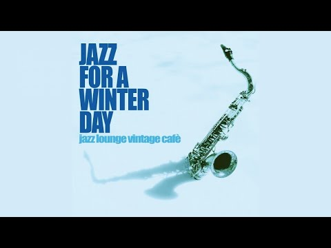 Top Acid Jazz Nu Jazz and Chill Out - Jazz for a Winter Day