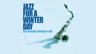Best Jazz Acid Jazz and Chill Out - Jazz for a Winter Day