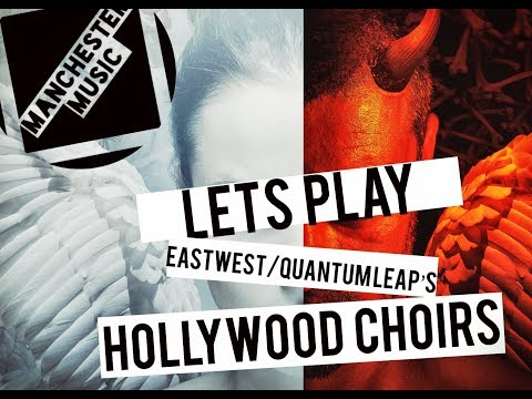 Let's Play: EastWest's Hollywood Choirs (Diamond Edition)!