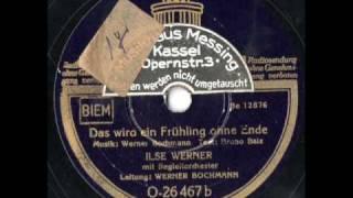 Ilse Werner - Das wird ein Frühling ohne Ende