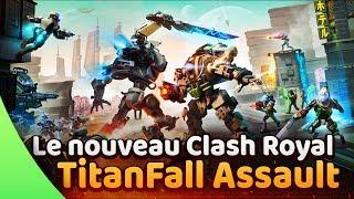 Titanfall Assault ♦️ Le nouveau Clash Royale ?