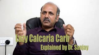 Lazy Calcaria Carb Explained by Dr. Sanjay | Hindi |