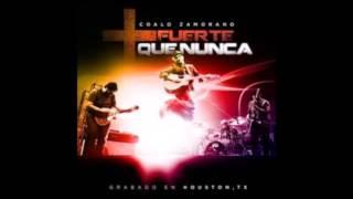 Coalo Zamorano - Mas Fuerte Que Nunca - [CD Completo] 2011