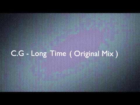 CG - Long Time ( Original Mix )