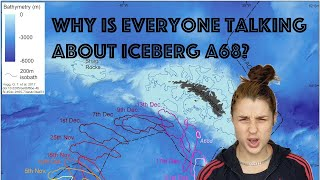 Why is everyone talking about iceberg A68?