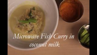 Microwave fish curry in coconut milk