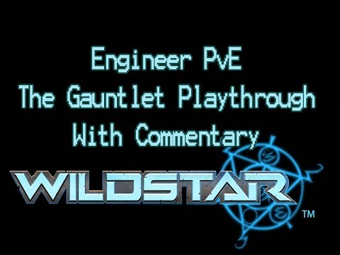 (Wildstar) Engineer PvE - The Gauntlet Playthrough & Commentary