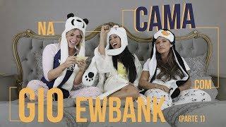 Na cama com Gio Ewbank e... Simone e Simaria (parte 1) | GIOH