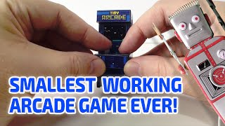 SMALLEST WORKING ARCADE GAME EVER!!!
