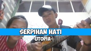 Download Serpihan Hati - Utopia (Cover by Rtf Wickay&cinta)