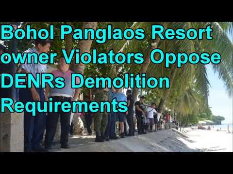 Bohol Panglaos Resort owner Violators Oppose DENRs Demolitio