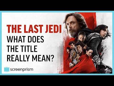 Star Wars: The Last Jedi Explained - The Title