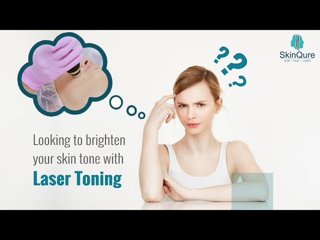 Laser Toning | Brighten Your Skin Tone | At SkinQure | Schedule an Appointment | Delhi NCR