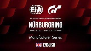 [English] World Tour 2019 - Nürburgring   Manufacturer Series