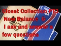 Closet Collection PT3 New Balance  & I ask and answer a few questions