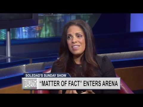 "Soledad O'Brien's ""Matter of Fact"""