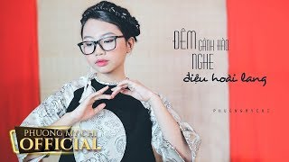 Đêm Gành Hào Nghe Điệu Hoài Lang - Phương Mỹ Chi | Cover 3 | NHẬT KÝ CỦA CHI
