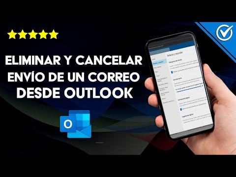 Cómo Eliminar, Cancelar o Retirar el Envío de un Correo Electrónico Enviado Desde Outlook