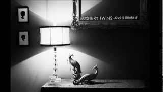 """Mystery Twins  """"Love Is Strange"""""""