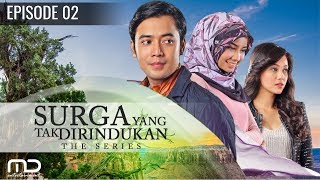 Video Surga Yang Tak Dirindukan - Episode 02 download MP3, 3GP, MP4, WEBM, AVI, FLV September 2019