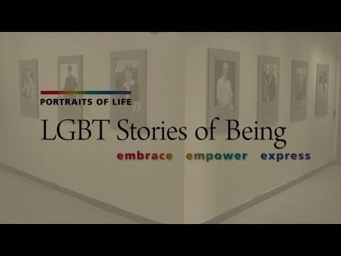Portraits of Life: LGBT Stories of Being