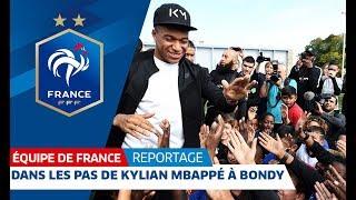Dans les pas de Kylian Mbappé à Bondy, Equipe de France I FFF 2018
