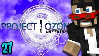 Minecraft: Project Ozone 3 - Ep. 27