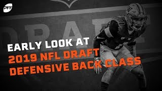 Early Look at the 2019 NFL Draft: Defensive Back Class | PFF