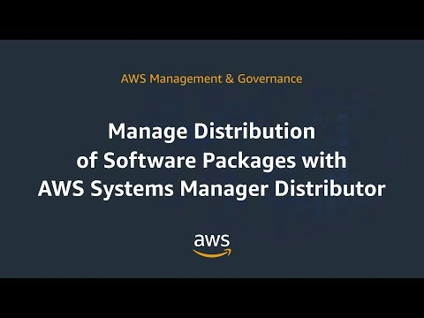 Manage Distribution of Software Packages with AWS Systems Manager Distributor.