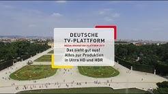 Deutsche TV-Plattform: Alles zur Produktion in Ultra HD und HDR