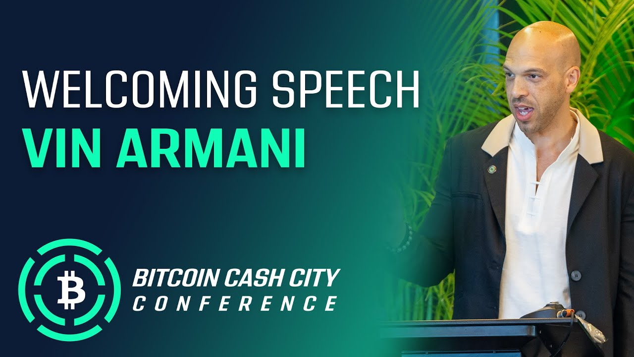 Welcoming Speech by Vin Armani - Bitcoin Cash City 2019