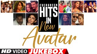 Evergreen Hits In New Avatar | VIDEO JUKEBOX | New Hindi Songs 2020