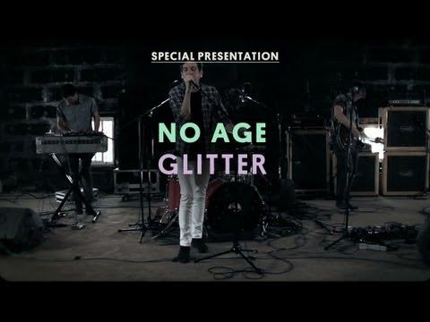 No Age - Glitter - Special Presentation