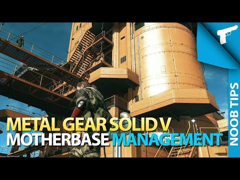 Metal Gear Solid V | Motherbase Guide [Noob Tips]